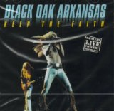 Black Oak Arkansas:Keep The Faith