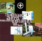 Blue Aeroplanes: Friendloverplane 2 (up in a down world)