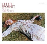 Chuck Prophet:age of miracles