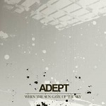 Adept:When The Sun Gave Up The Sky