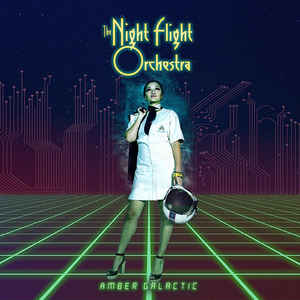 Night Flight Orchestra: Amber Galactic