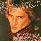 Rod Stewart:Foolish Behaviour