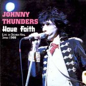 Johnny Thunders:Have Faith (Live in seinen Kan, Japan 1988)