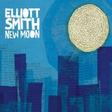 elliott smith:New Moon