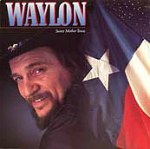 Waylon Jennings: Sweet Mother Texas