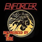Enforcer:Mesmerized By Fire