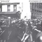 Fucked Up:Police