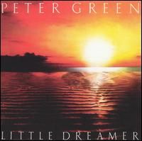 Peter Green:Little dreamer