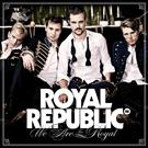 Royal Republic:We Are The Royal