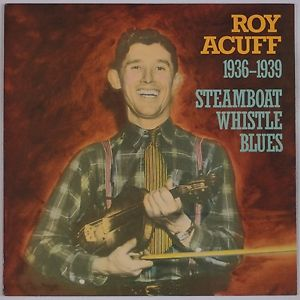 Roy Acuff:1936-1939: Steamboat Whistle Blues