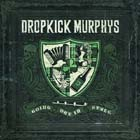 Dropkick Murphys:Going Out In Style
