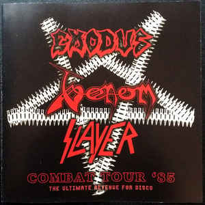 Exodus - Slayer - Venom: The Ultimate Revenge For Disco - Combat Tour '85