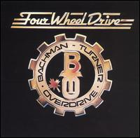 Bachman-Turner Overdrive:Four Wheel Drive