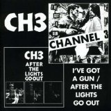 Channel 3:I've Got A Gun/ After The Lights Go Out