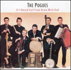 pogues:If I Should Fall from Grace with God
