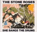 Stone Roses:she bangs the drums