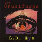 CRUCIFUCKS: L.D. Eye