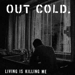 Out Cold:Living Is Killing Me