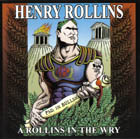 Henry Rollins:A Rollins In The Wry