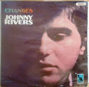 Johnny Rivers: Changes