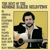 George Baker Selection: The Best Of The George Baker Selection
