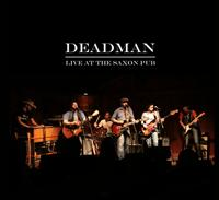 Deadman:Live at the Saxon Pub