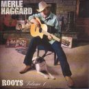 Merle Haggard:Roots Vol. 1