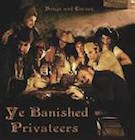 Ye Banished Privateers: Songs and Curses