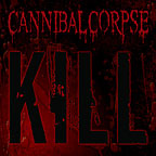Cannibal Corpse:Kill