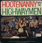 Highwaymen:hootenany with the highwaymen