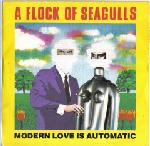 A Flock Of Seagulls:Modern Love is Automatic