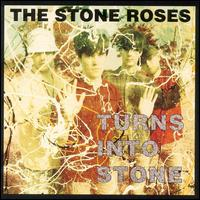 Stone Roses:Turns into stone