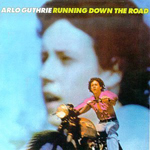 Arlo Guthrie:Running Down the Road