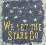Prefab Sprout: We Let The Stars Go