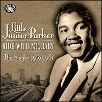Little Junior Parker:Ride with me baby