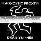 Agnostic front:Dead Yuppies