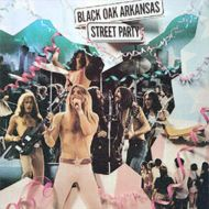 Black Oak Arkansas:Street Party