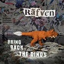 Räfven:Bring back the dinos