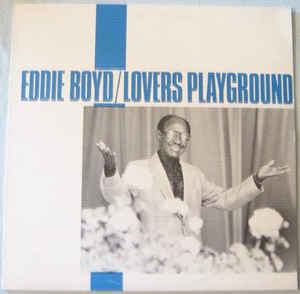 Eddie Boyd:Lovers' Playground