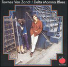 Townes Van Zandt:Delta Momma Blues