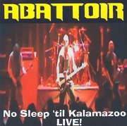 Abattoir:No Sleep 'til Kalamazoo - Live!
