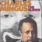 Charles Mingus: The Clown