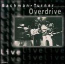 Bachman-Turner Overdrive:Live!-Live!-Live!