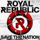 Royal Republic:Save The Nation