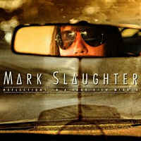 Mark Slaughter: Reflections in a Rear View Mirror