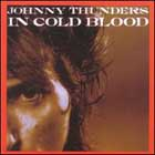 Johnny Thunders:In Cold Blood