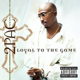 2Pac:Loyal To The Game