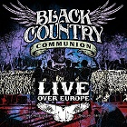 Black Country Communion:Live over Europe