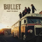 Bullet:Dust To Gold