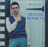 Duster Bennett:Blue Inside